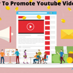 How To Promote Youtube Videos