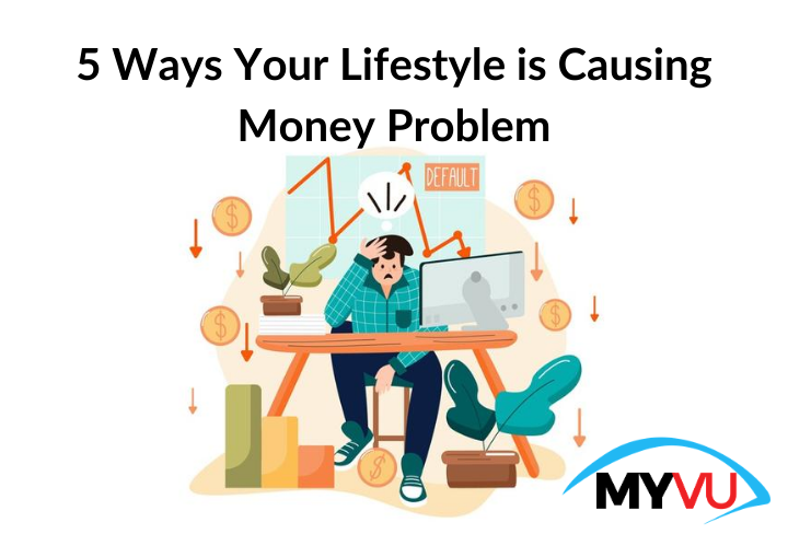 5-Ways-Your-Lifestyle-is-Causing-Money-Problem.png