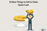 10 Best Things to Sell to Make Quick Cash