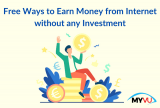 10 Free Ways To Earn Money From Internet Without Any Investment