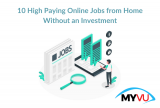 10 High Paying Online Jobs from Home Without an Investment