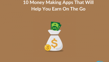 10 Money Making Apps That Will Help You Earn On The Go