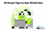 10 Great Tips to Get Hired Fast
