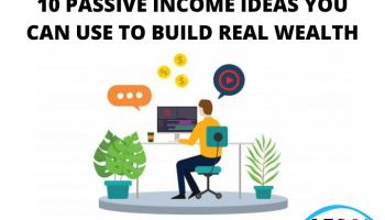 10 PASSIVE INCOME IDEAS YOU CAN USE TO BUILD REAL WEALTH