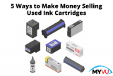 5 Ways to Make Money Selling Used Ink Cartridges