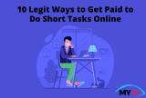 10 Legit Ways to Get Paid to Do Short Tasks Online