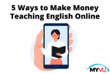 5 Ways to Make Money Teaching English Online