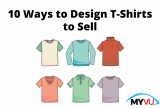 10 Ways to Design T-Shirts to Sell