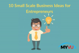 10 Small Scale Business Ideas for Entrepreneurs