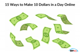 15 Ways to Make 10 Dollars in a Day Online