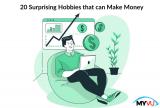 20 Surprising Hobbies that can Make Money
