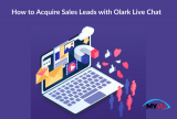 How to Acquire Sales Leads with Olark Live Chat?