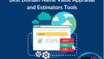 Best Domain Name Value Appraisal and Estimators Tools