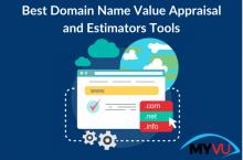 Best Domain Name Value Appraisal and Estimators Tools