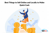 10 Best Things to Sell Online and Locally to Make Quick Cash
