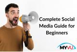 Complete Social Media Guide for Beginners