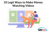 10 Legit Ways to Make Money Watching Videos