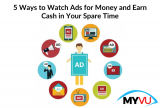 5 Ways to Watch Ads for Money and Earn Cash in Your Spare Time