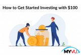 How to Get Started Investing with $100
