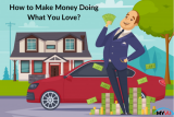 How to Make Money Doing What You Love?