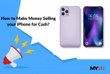 How to Make Money Selling Your iPhone for Cash?