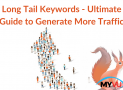 Long Tail Keywords-Ultimate Guide to Generate More Traffic