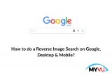 How to do a Reverse Image Search on Google, Desktop & Mobile?