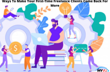 Ways To Make Your First-Time Freelance Clients Come Back For More