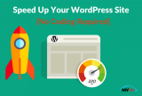 How To Speed Up WordPress Site [No Coding Required]