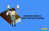 Complete Guide to Guest Posting/Blogging- What & How