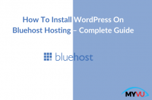 How To Install WordPress On Bluehost Hosting – Complete Guide