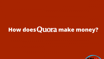 How does Quora make money?