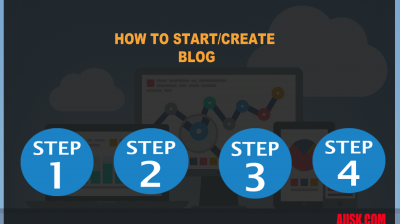 How to Create/Start a Blog – Beginners Step by Step Guide 2019